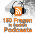 150 Fragen in Sachen Podcasts
