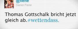 Thomas Gottschalk bricht jetzt gleich ab.